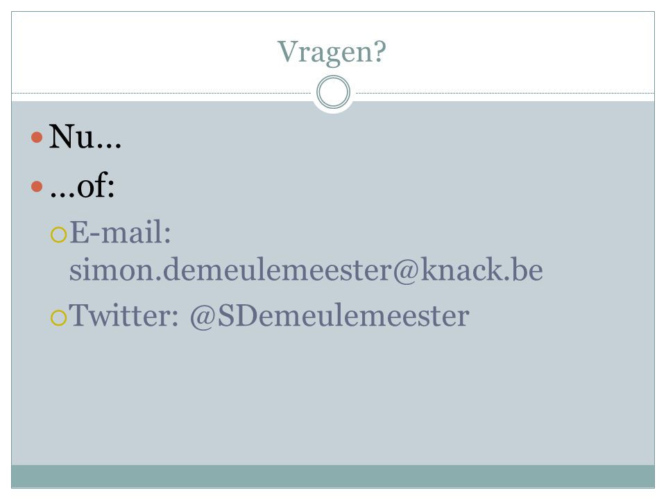 Nu… …of: E-mail: simon.demeulemeester@knack.be