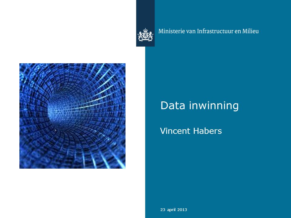 Data inwinning Vincent Habers 23 april 2013