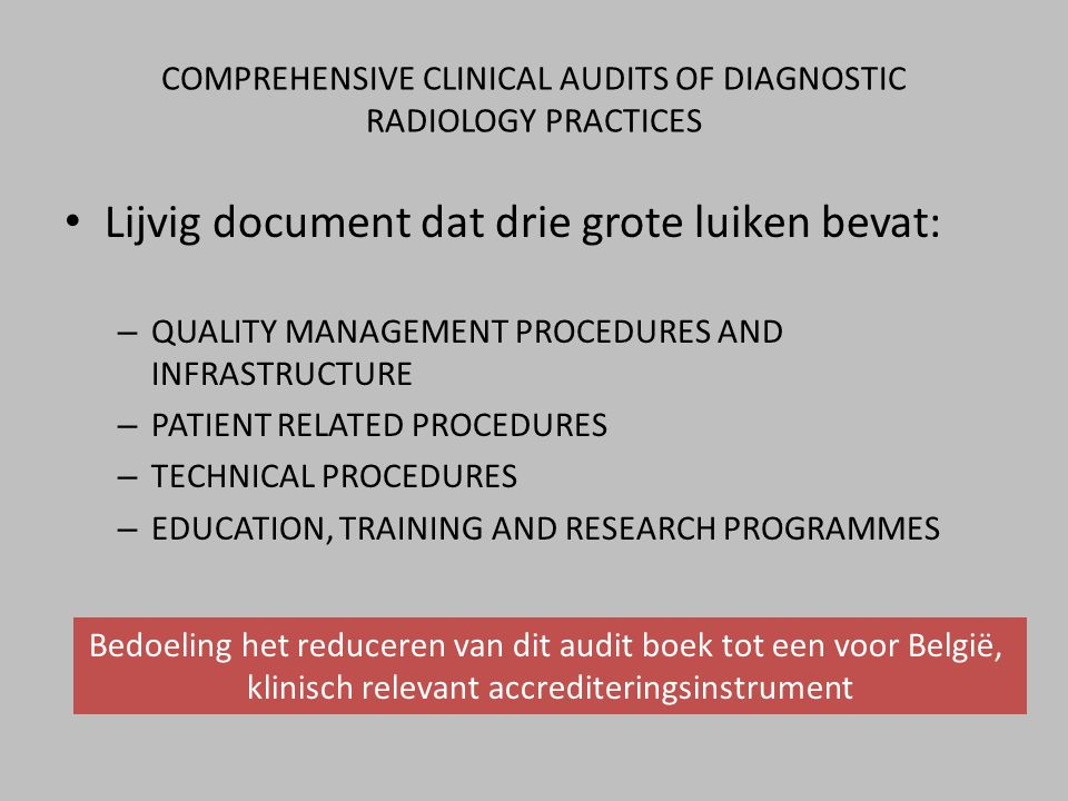 COMPREHENSIVE CLINICAL AUDITS OF DIAGNOSTIC RADIOLOGY PRACTICES