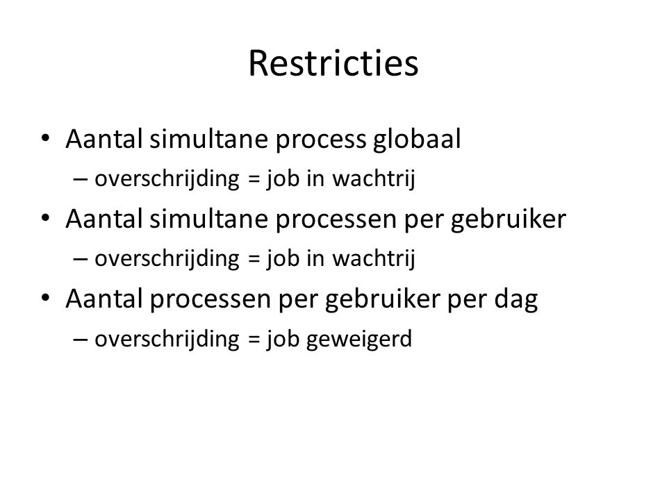 Restricties Aantal simultane process globaal
