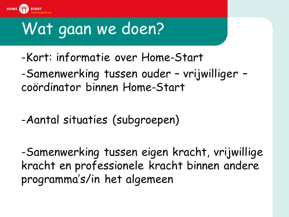 Wat gaan we doen Kort: informatie over Home-Start