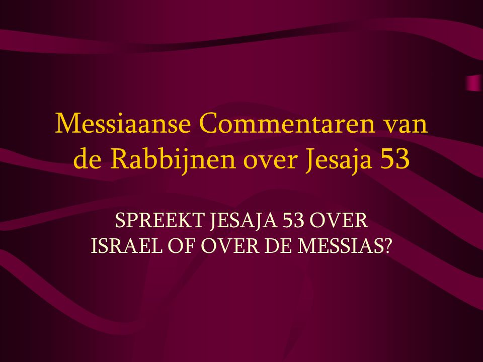 Messiaanse Commentaren van de Rabbijnen over Jesaja 53
