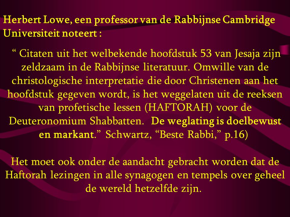 Herbert Lowe, een professor van de Rabbijnse Cambridge Universiteit noteert :