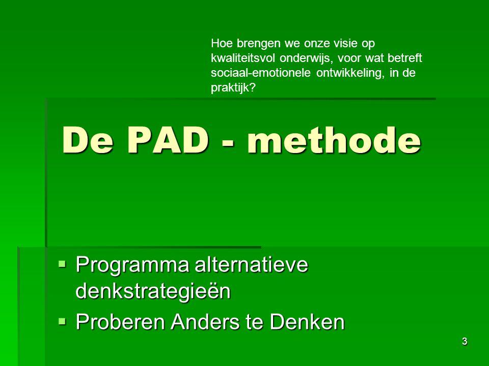 De PAD - methode Programma alternatieve denkstrategieën