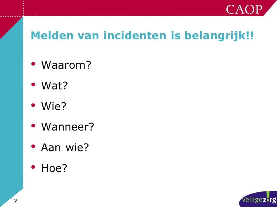 Melden van incidenten is belangrijk!!