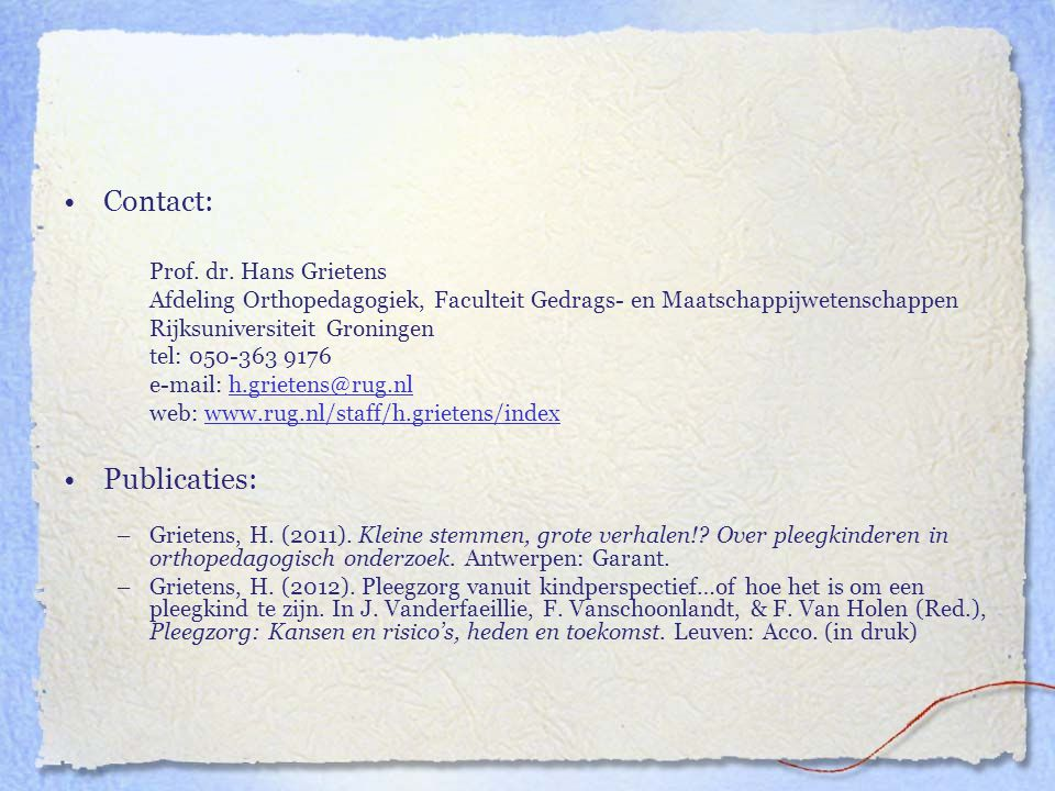 Contact: Publicaties: Prof. dr. Hans Grietens