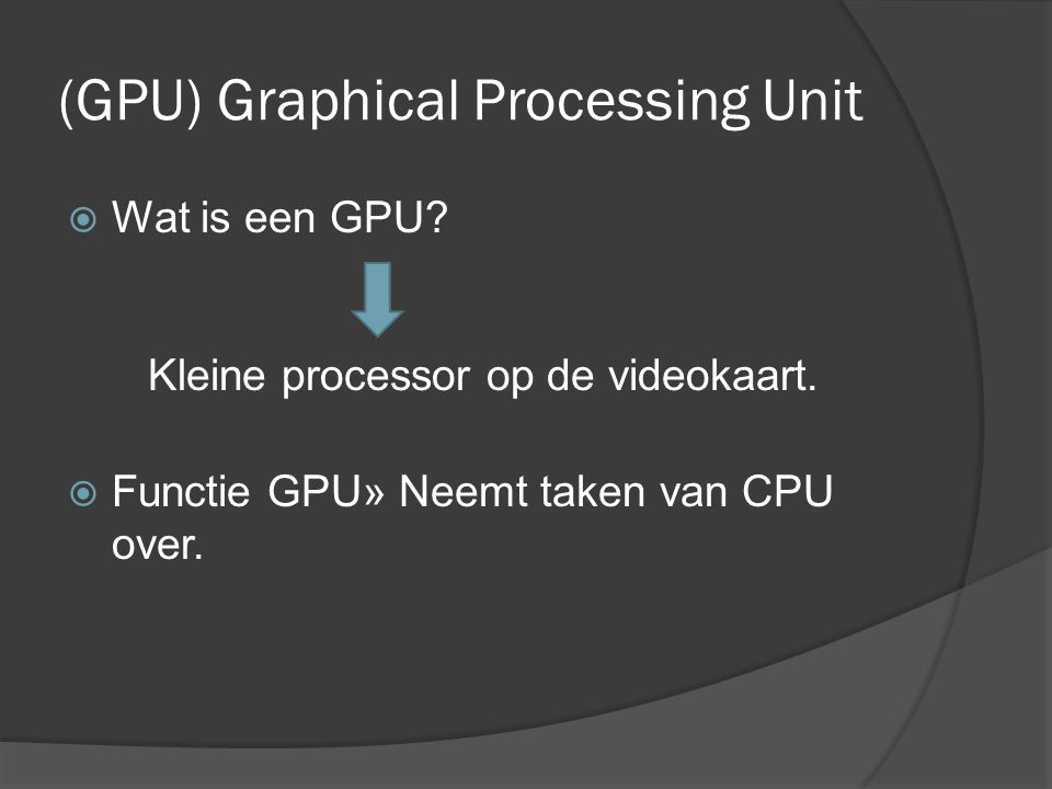 (GPU) Graphical Processing Unit