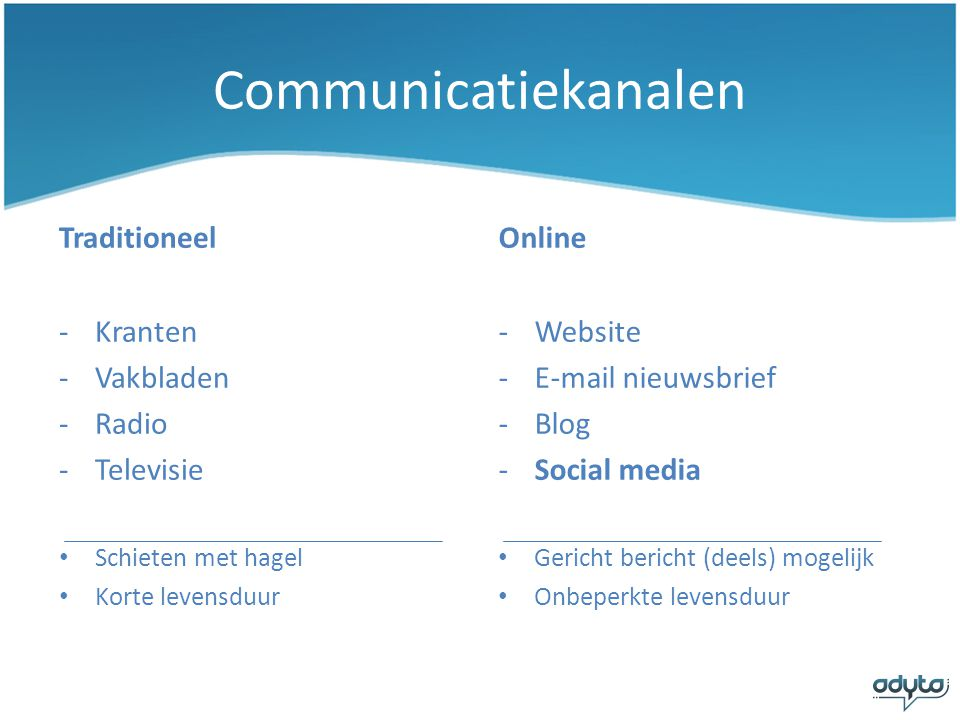 Communicatiekanalen Traditioneel Online Kranten Vakbladen Radio