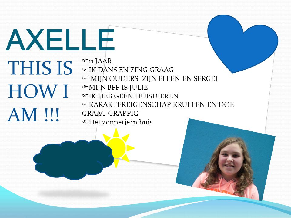 THIS IS HOW I AM !!! AXELLE 11 JAAR IK DANS EN ZING GRAAG