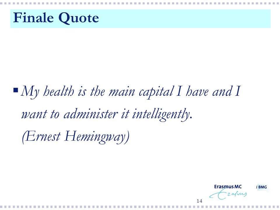 Finale Quote My health is the main capital I have and I want to administer it intelligently.