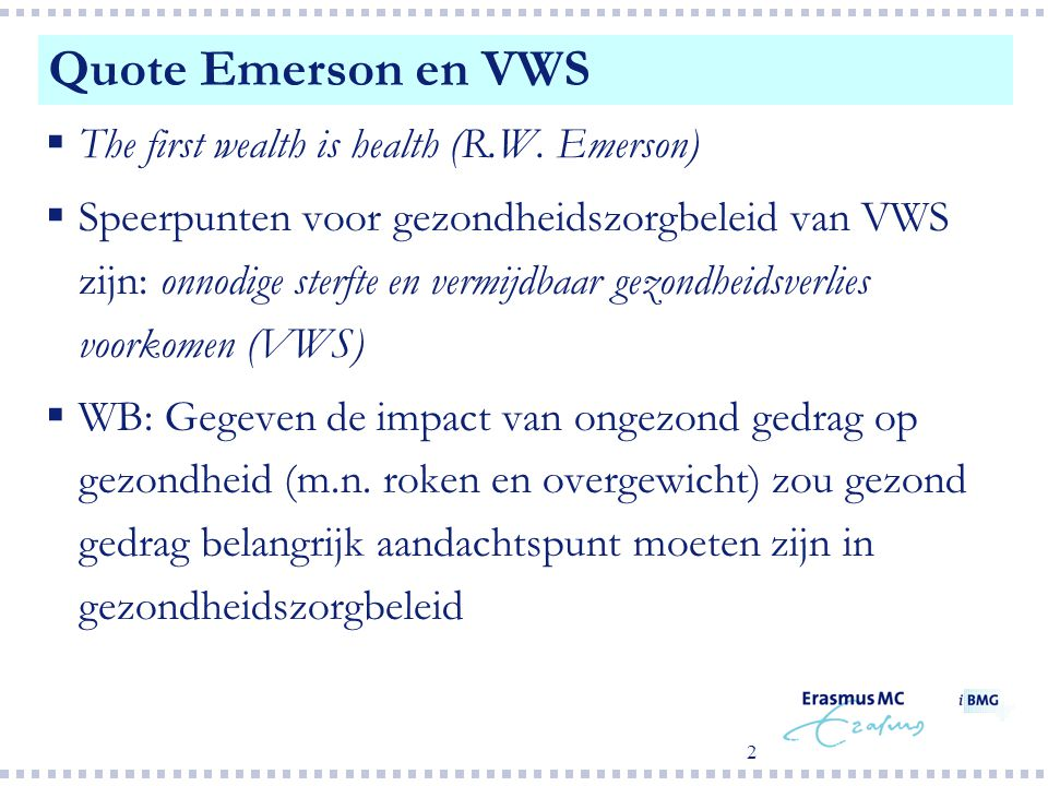 Quote Emerson en VWS The first wealth is health (R.W. Emerson)