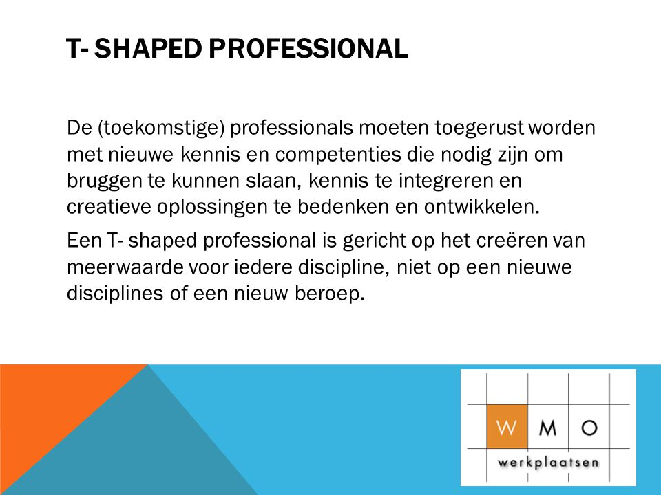 T- shaped professional