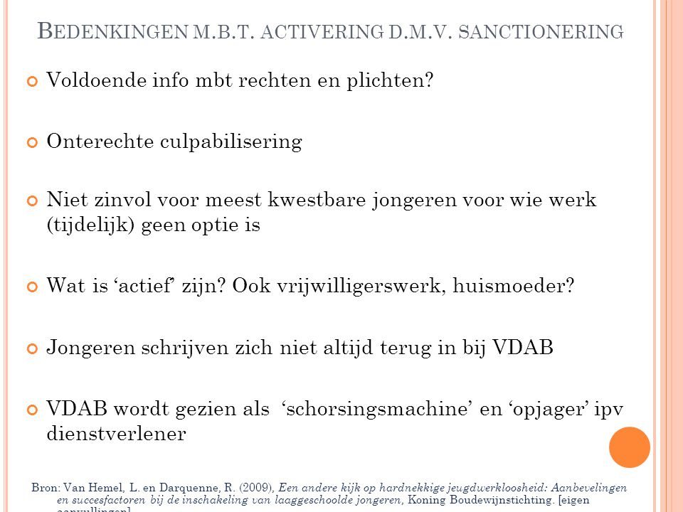 Bedenkingen m.b.t. activering d.m.v. sanctionering
