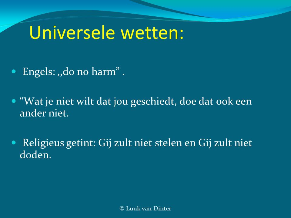 Universele wetten: Engels: ,,do no harm .