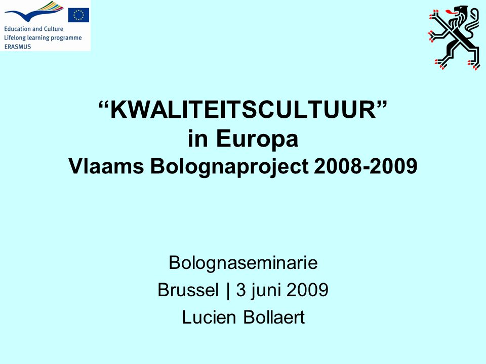 KWALITEITSCULTUUR in Europa Vlaams Bolognaproject 2008-2009