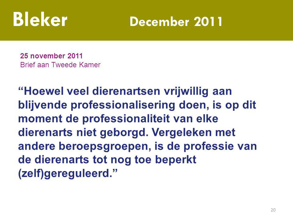 Bleker December 2011 25 november 2011 Brief aan Tweede Kamer.