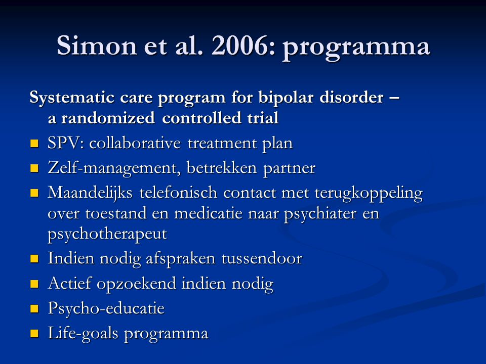 Simon et al. 2006: programma Systematic care program for bipolar disorder – a randomized controlled trial.