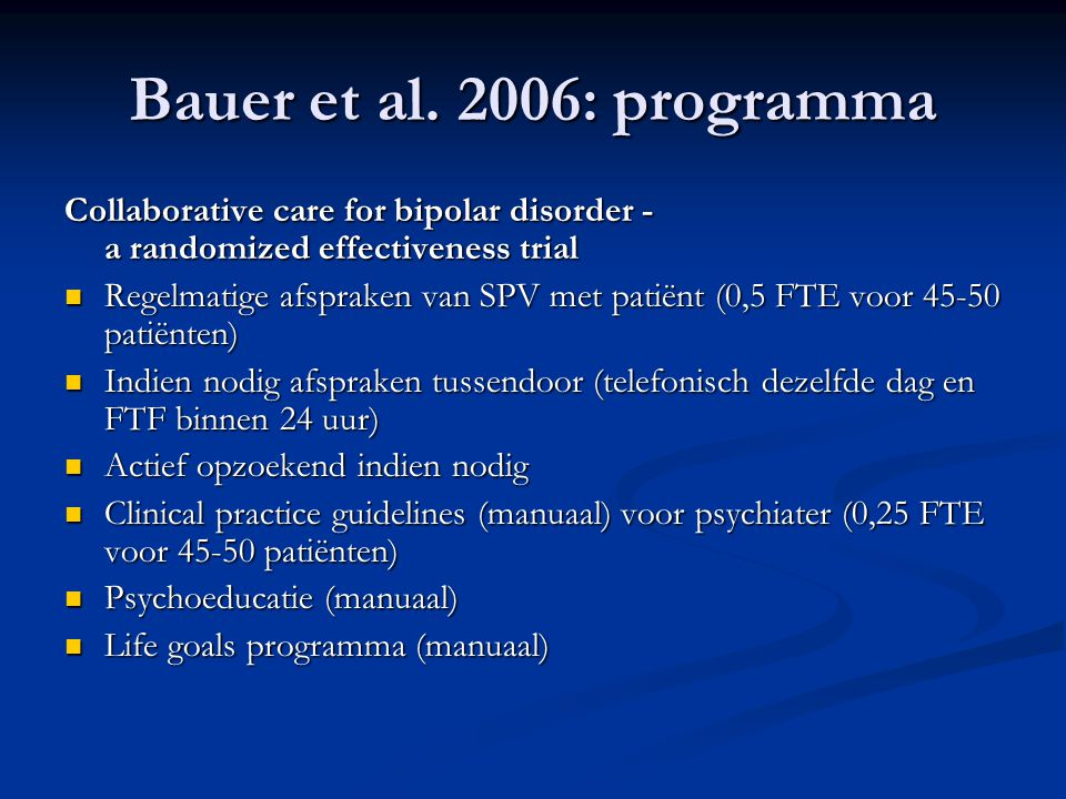 Bauer et al. 2006: programma Collaborative care for bipolar disorder - a randomized effectiveness trial.