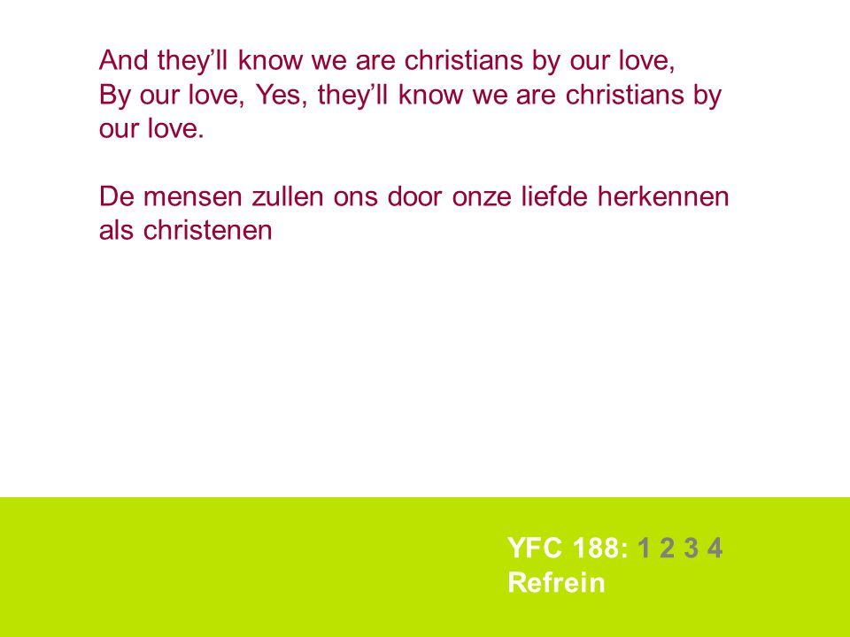 And they'll know we are christians by our love,