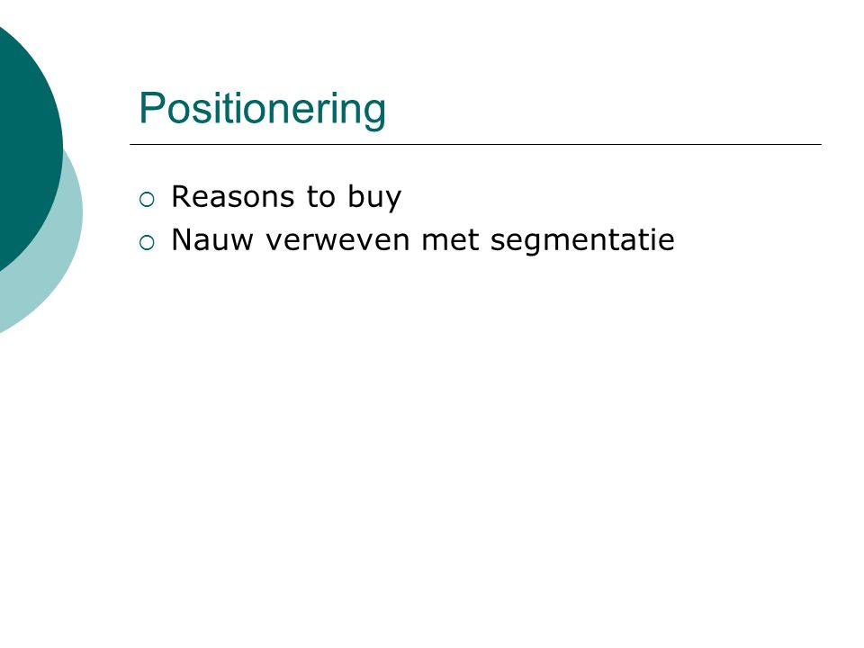 Positionering Reasons to buy Nauw verweven met segmentatie
