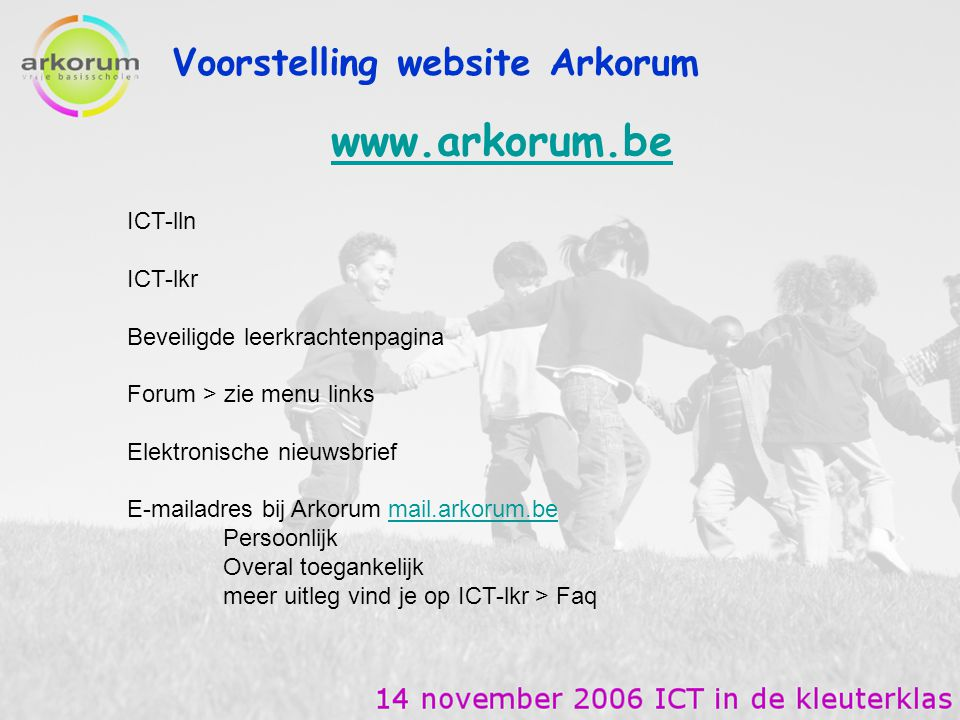 www.arkorum.be Voorstelling website Arkorum ICT-lln ICT-lkr