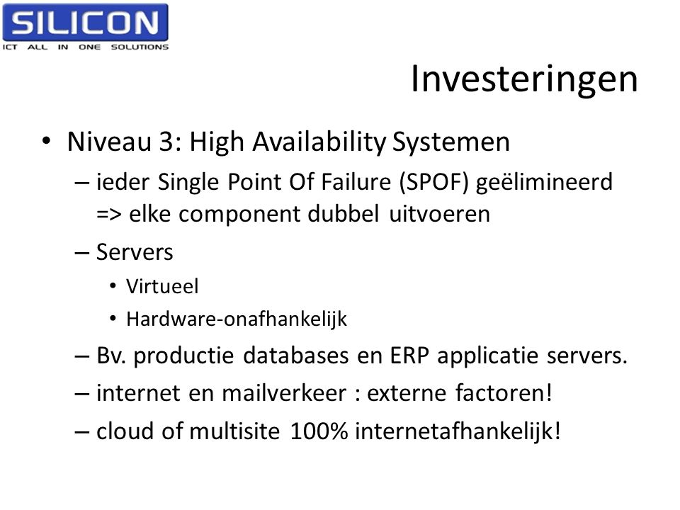 Investeringen Niveau 3: High Availability Systemen