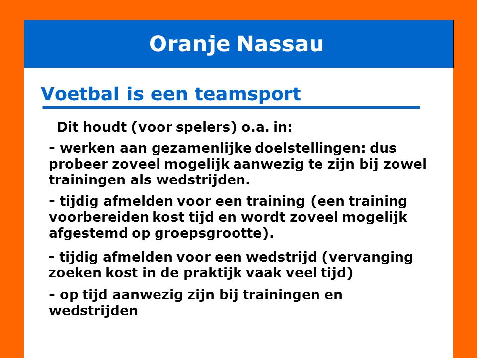 Oranje Nassau Voetbal is een teamsport