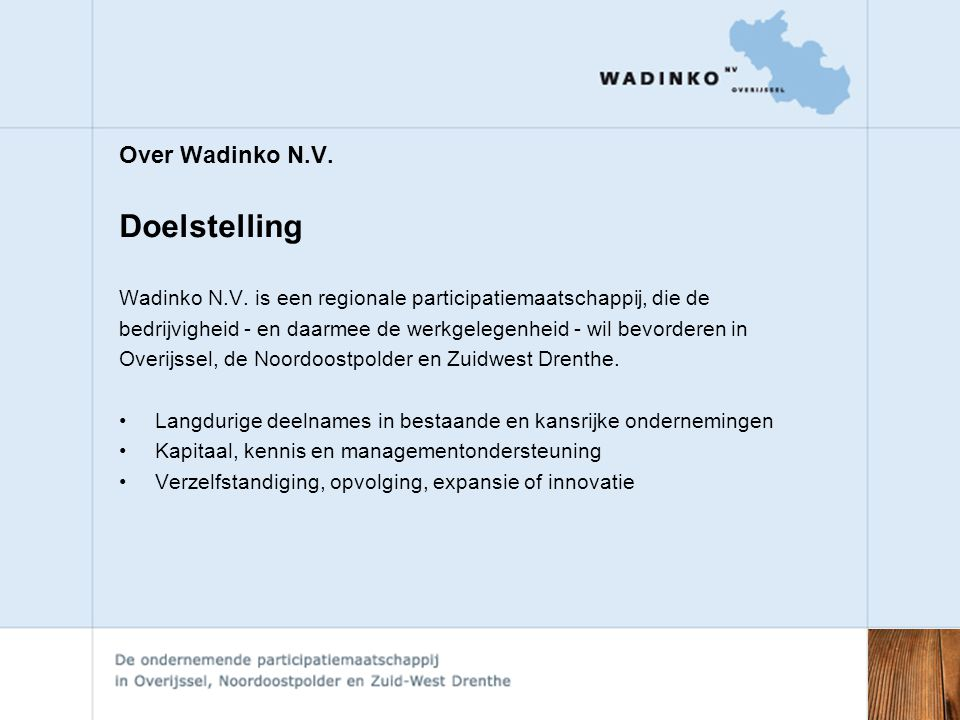 Doelstelling Over Wadinko N.V.