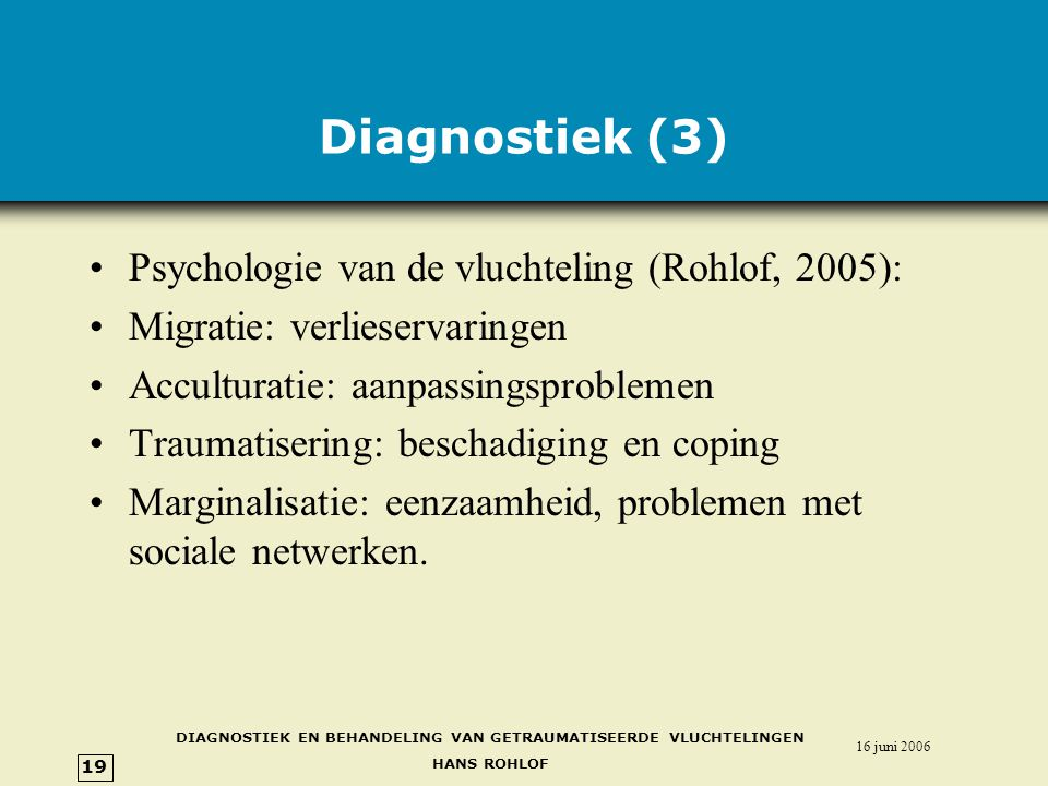 Diagnostiek (3) Psychologie van de vluchteling (Rohlof, 2005):