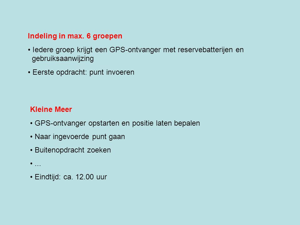 Indeling in max. 6 groepen