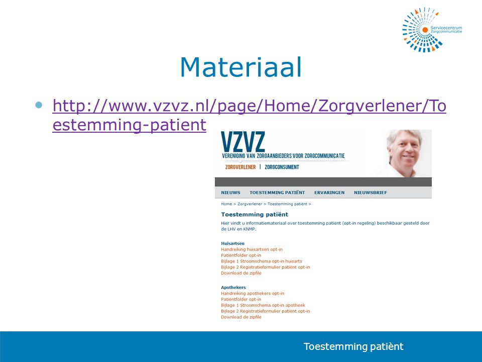 Materiaal http://www.vzvz.nl/page/Home/Zorgverlener/To estemming-patient Toestemming patiènt
