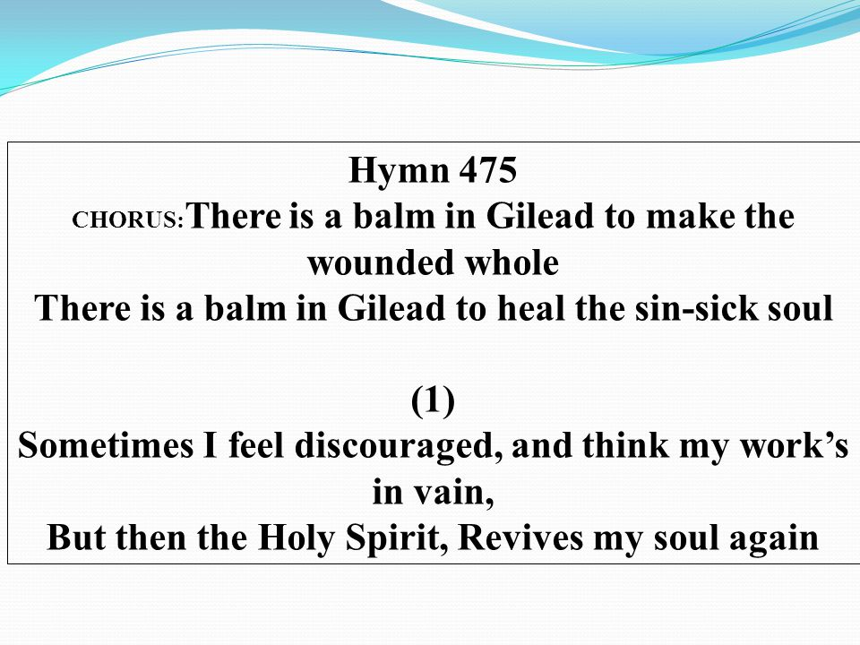 There is a balm in Gilead to heal the sin-sick soul (1)