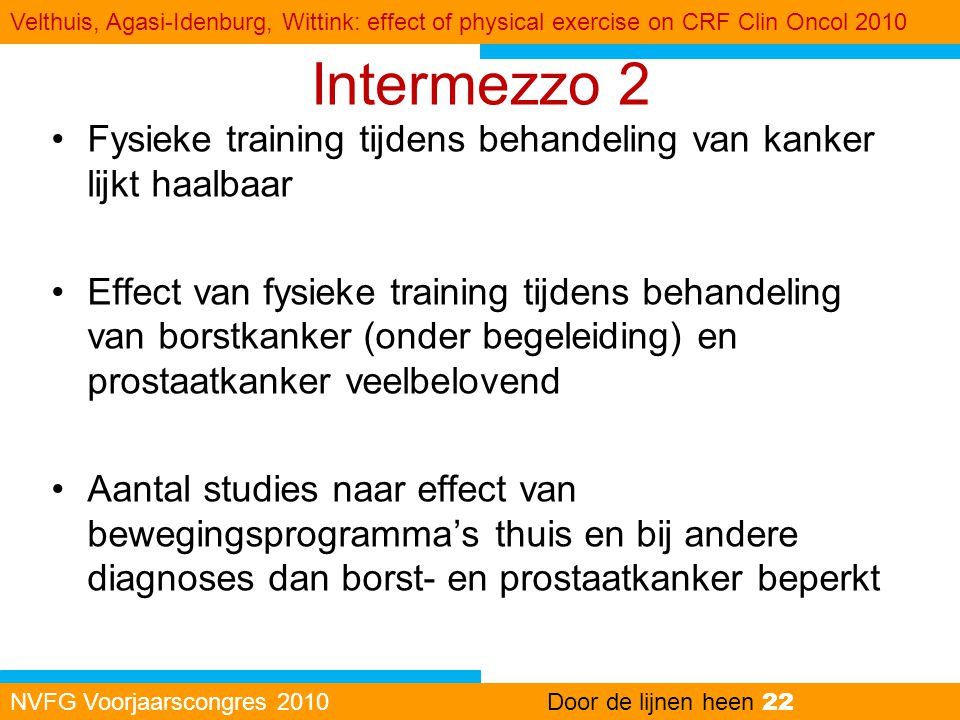 Velthuis, Agasi-Idenburg, Wittink: effect of physical exercise on CRF Clin Oncol 2010