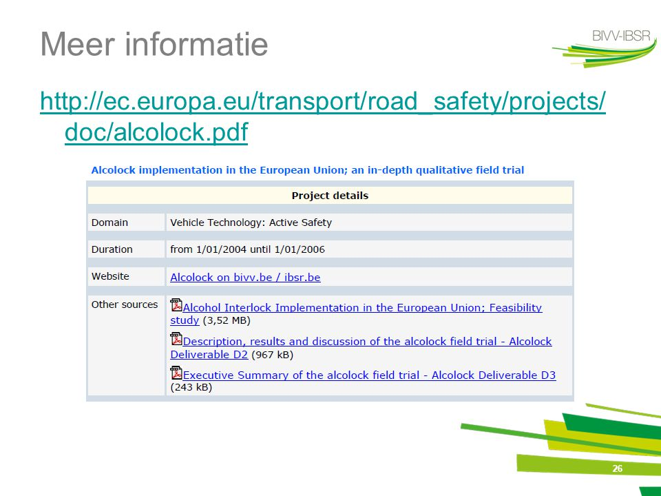 Meer informatie http://ec.europa.eu/transport/road_safety/projects/doc/alcolock.pdf 26