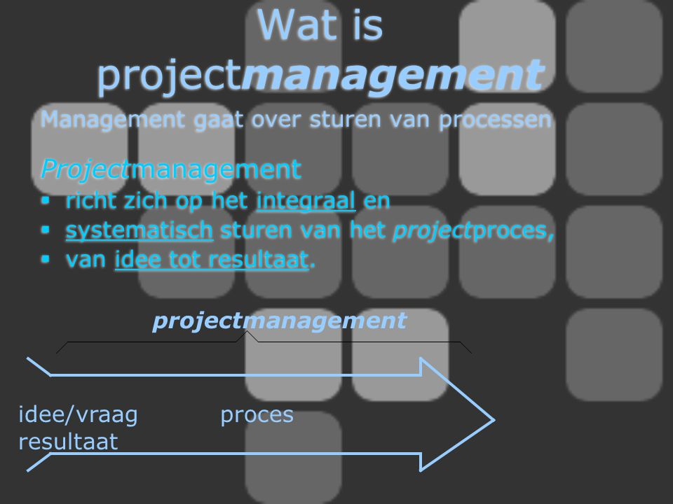 Wat is projectmanagement
