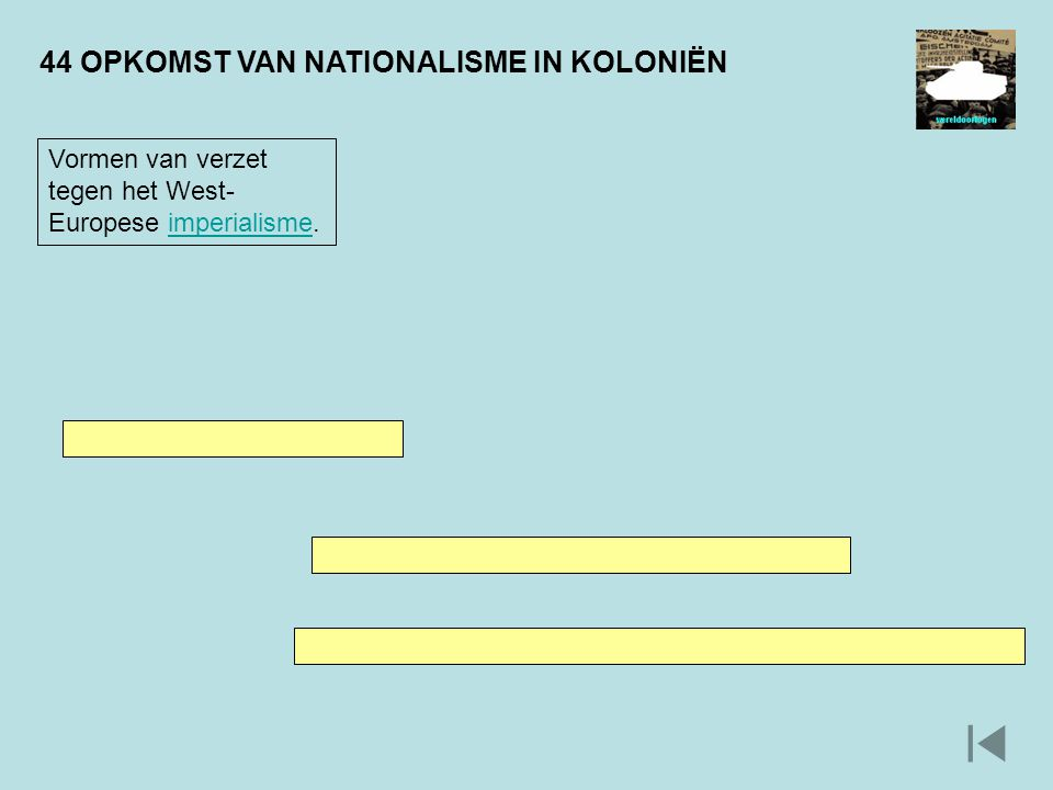 44 OPKOMST VAN NATIONALISME IN KOLONIËN