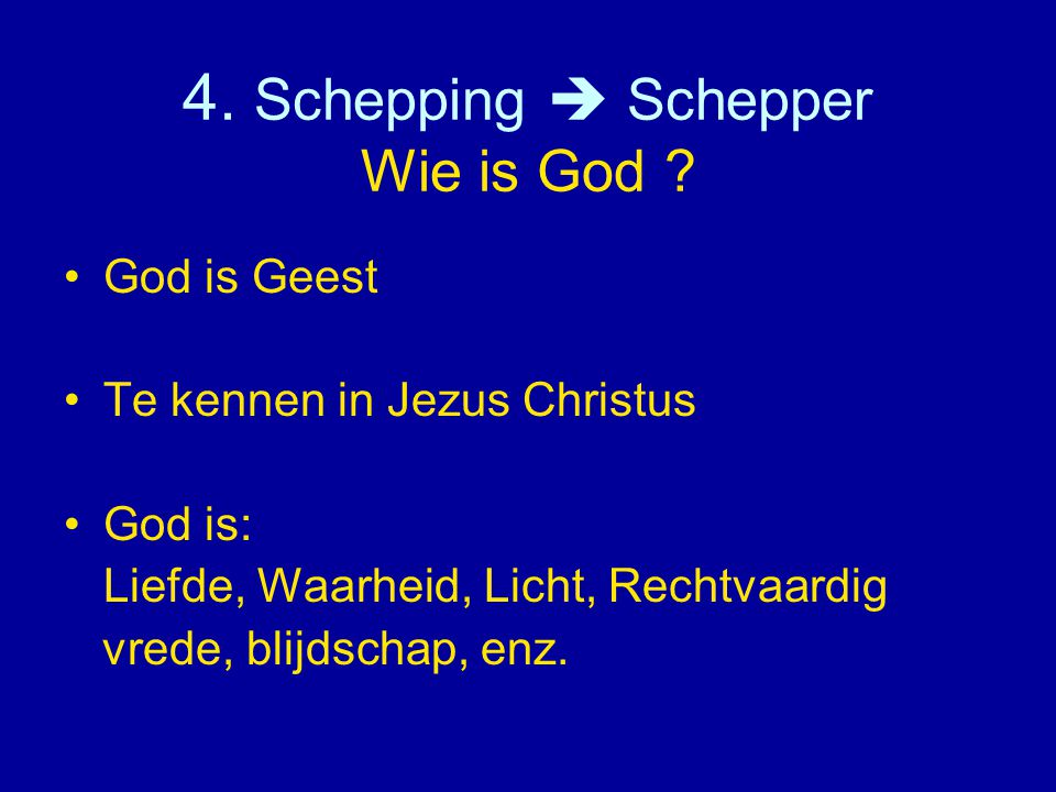 4. Schepping  Schepper Wie is God
