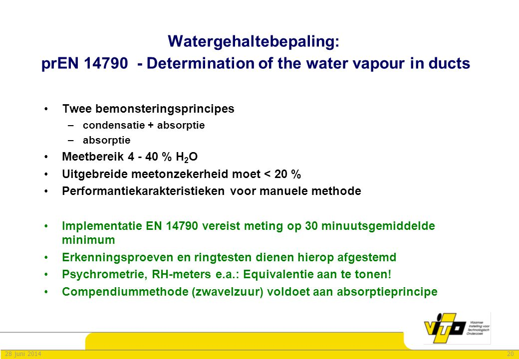 Watergehaltebepaling: prEN 14790 - Determination of the water vapour in ducts