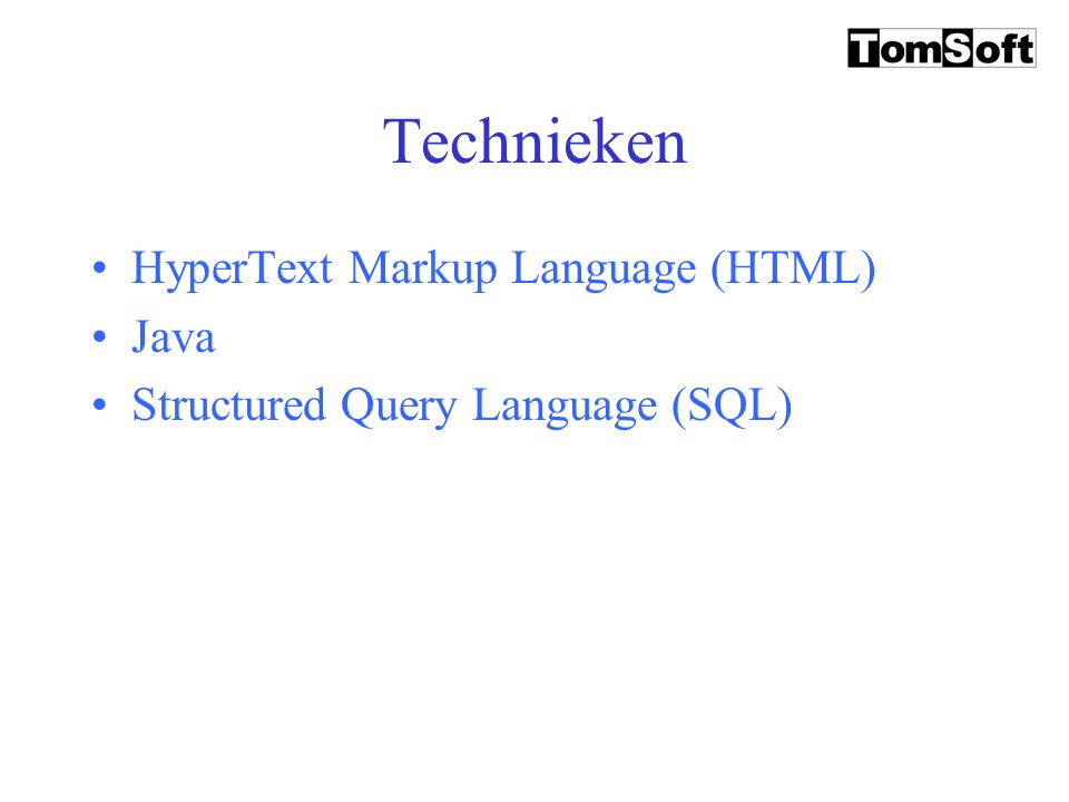 Technieken HyperText Markup Language (HTML) Java