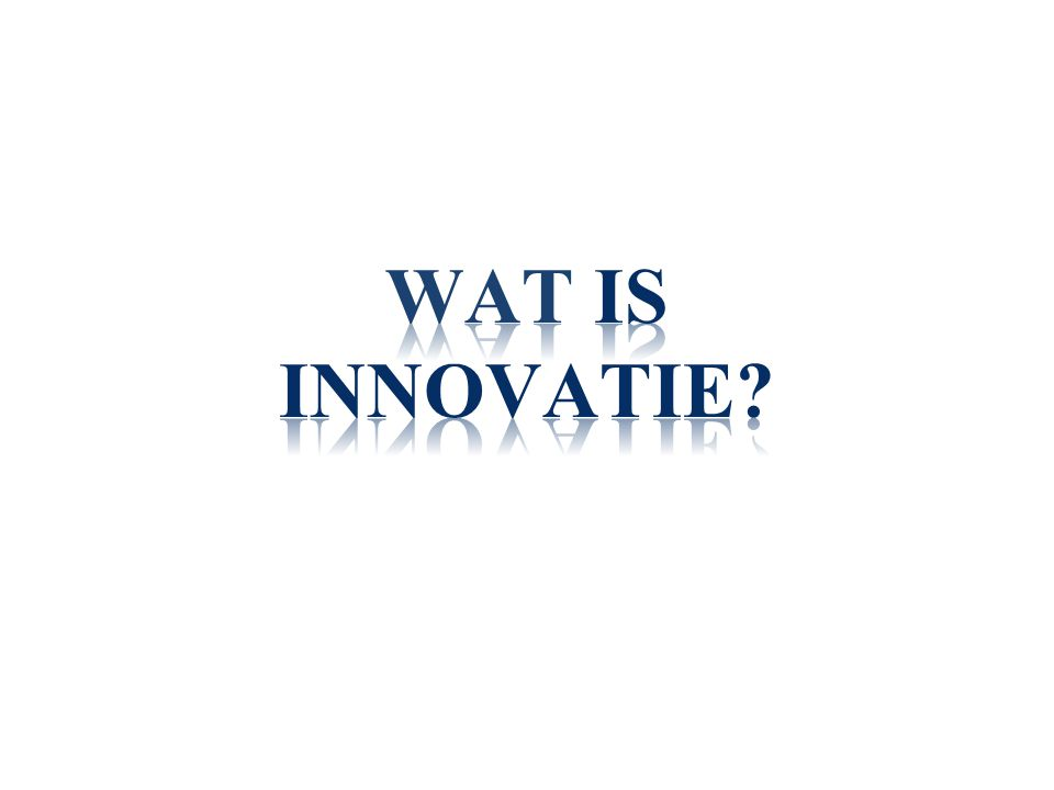 Wat is innovatie