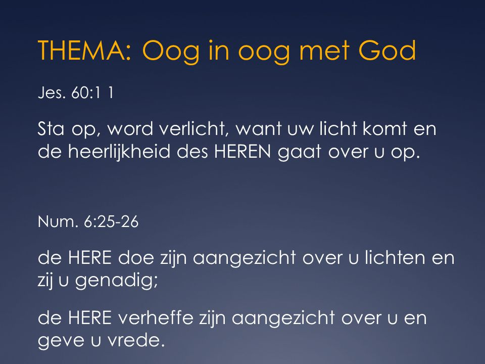 THEMA: Oog in oog met God