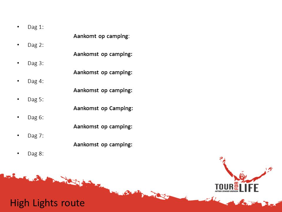 High Lights route Dag 1: Aankomt op camping: Dag 2: