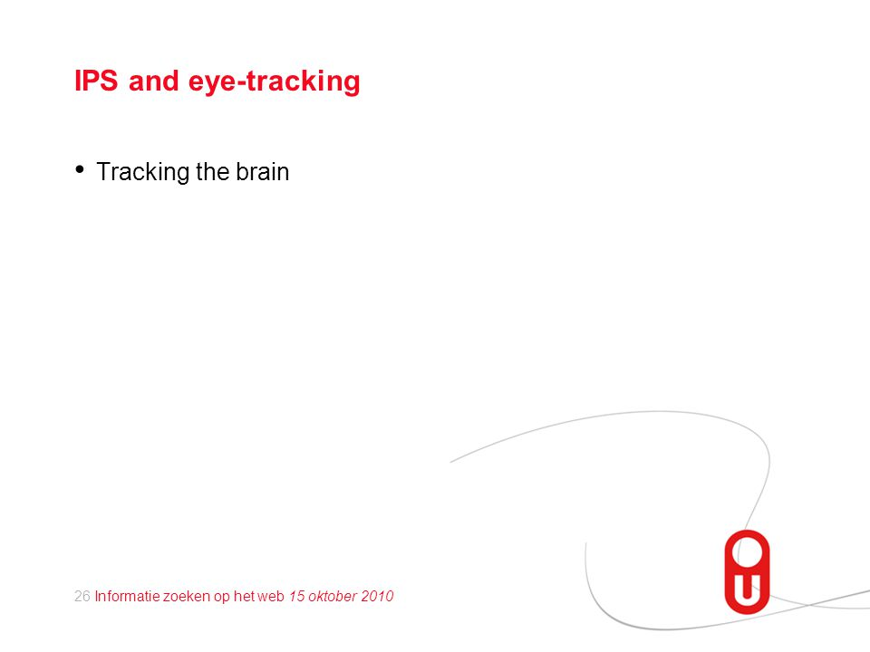 IPS and eye-tracking Tracking the brain