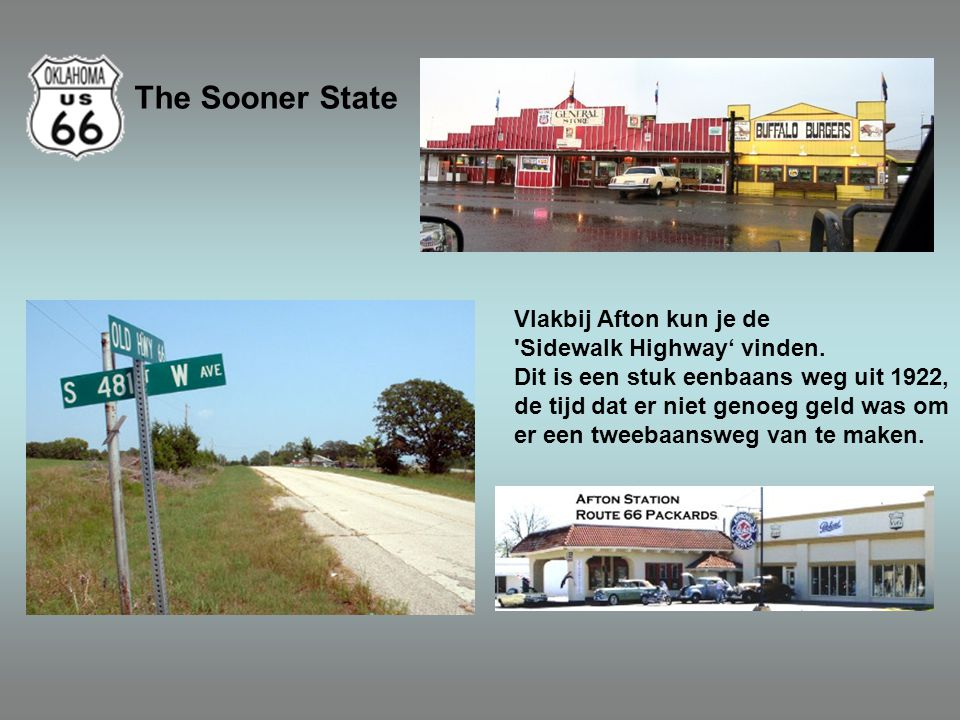 The Sooner State Vlakbij Afton kun je de Sidewalk Highway' vinden.