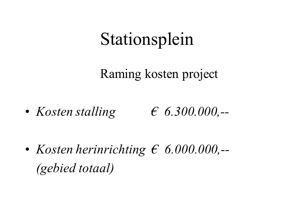 Stationsplein Raming kosten project Kosten stalling € 6.300.000,--
