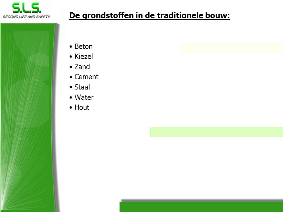 De grondstoffen in de traditionele bouw:
