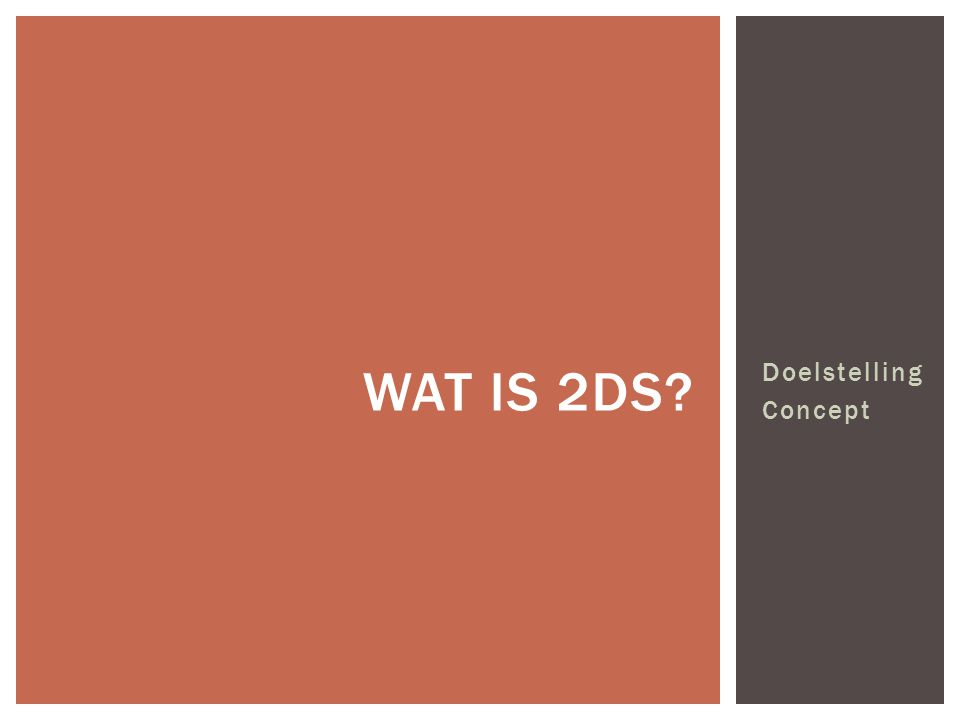 Wat is 2DS Doelstelling Concept