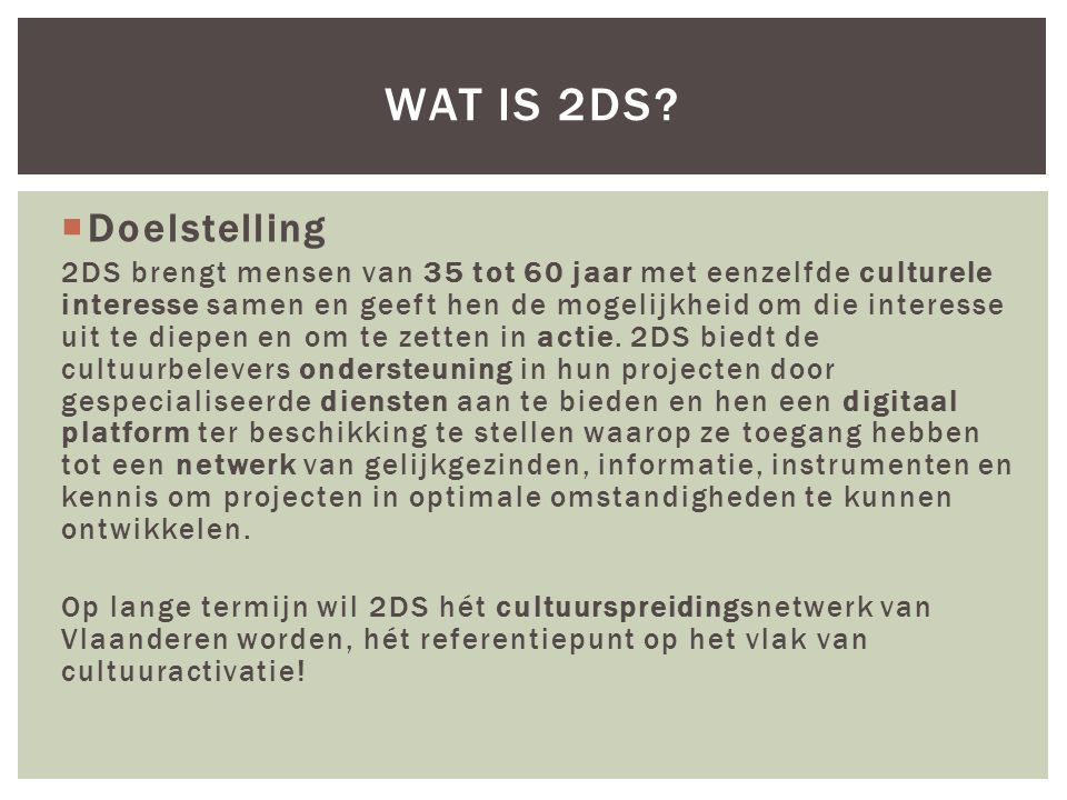 Wat is 2DS Doelstelling.