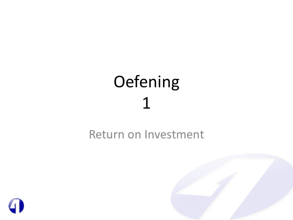 Oefening 1 Return on Investment