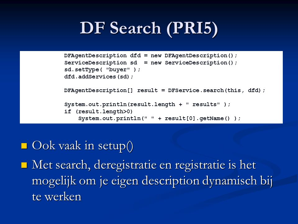 DF Search (PRI5) Ook vaak in setup()